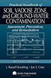 img - for Practical Handbook of Soil, Vadose Zone, and Ground-Water Contamination: Assessment, Prevention, and Remediation, Second Edition book / textbook / text book