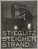Stieglitz, Steichen, Strand: Masterworks from The Metropolitan Museum of Art