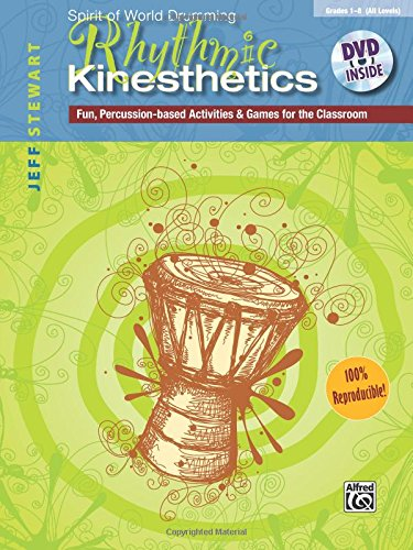 Rhythmic Kinesthetics: Fun Percussion-Based Activities & Games for the Classroom, Book & DVD