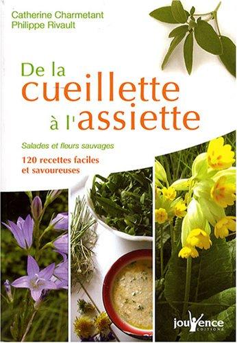 livre de la cueillette l 39 assiette salades et fleurs sauvages 120 recettes faciles et. Black Bedroom Furniture Sets. Home Design Ideas