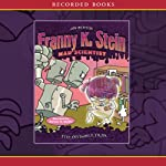 The Invisible Fran: Franny K. Stein, Mad Scientist | Jim Benton