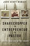 img - for Sharecropper to Entrepreneur to Pastor: Looking Back and Giving Thanks book / textbook / text book