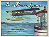 img - for The Flying Santa: A True Story book / textbook / text book
