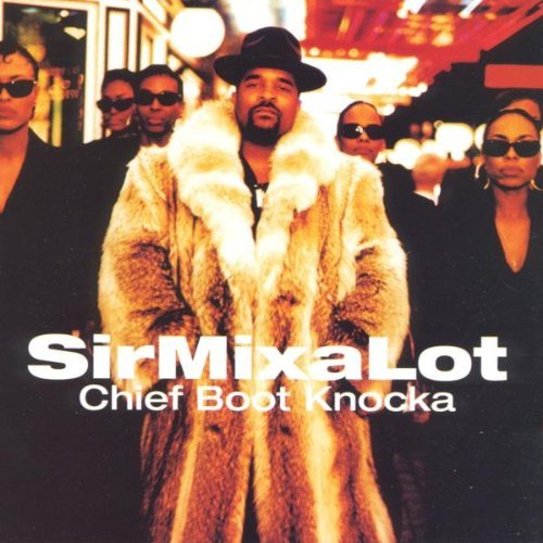 Chief Boot Knocka by Sir Mix-A-Lot