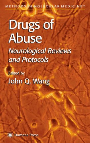 Drugs Of Abuse: Neurological Reviews And Protocols (Methods In Molecular Medicine)