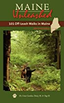 Maine Unleashed: 101 Off-Leash Walks in Maine