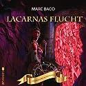 Lacarnas Flucht (Das Rad des Schicksals 0) Hörbuch von Marc Baco Gesprochen von: Tatjana Auster