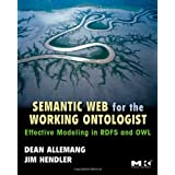 Semantic Web for the Working Ontologist: Effective Modeling in RDFS and OWL ~ Dean Allemang