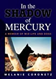 img - for In the Shadow of Mercury A Memoir of Mid-Life and Dogs book / textbook / text book