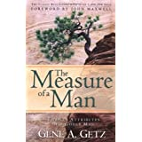 The Measure of a Man: Twenty Attributes of A Godly Man ~ Gene A. Getz