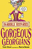 Terry Deary The Gorgeous Georgians (Horrible Histories)