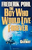 Image of The Boy Who Would Live Forever: A Novel of Gateway