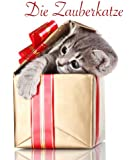 Die Zauberkatze - Kinderbuch (German Edition)