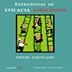 Estrategias de eficacia emocional [Emotional Efficacy Strategies] | Vicens Castellano