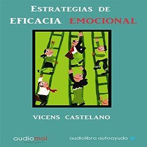 Estrategias de eficacia emocional [Emotional Efficacy Strategies] Audiobook