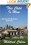 This Child Is Mine (Kansas City Roman...