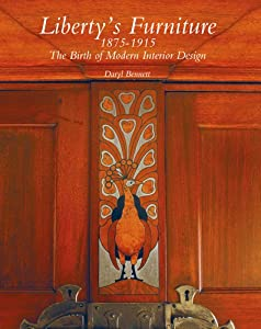 Liberty's Furniture 1875 -1915: The Birth of Modern Interior Design from Antique Collectors' Club Ltd