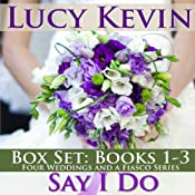 Say I Do: The Wedding Gift / The Wedding Dance / The Wedding Song | [Lucy Kevin]