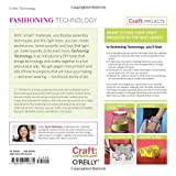 Read Fashioning Technology: A DIY Intro to Smart Crafting (Craft: Projects) on-line