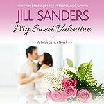 My Sweet Valentine: Pride Series Romance Novels, Book 7   Jill Sanders
