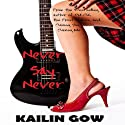 Never Say Never: Never Knights, Book 1 (       UNABRIDGED) by Kailin Gow Narrated by Alyson Grauer