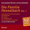 Familie Hesselbach Vol. 1 (Die Hesselbachs) Hörspiel von Wolf Schmidt Gesprochen von: Anny Hannewald, Lia Wöhr, Joost-Jürgen Siedhoff, Schmidt Schmidt, Sophie Engelke, Carl Luley