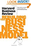 Harvard Business Review on Rebuilding Your Business Model (Harvard Business Review Paperback Series)