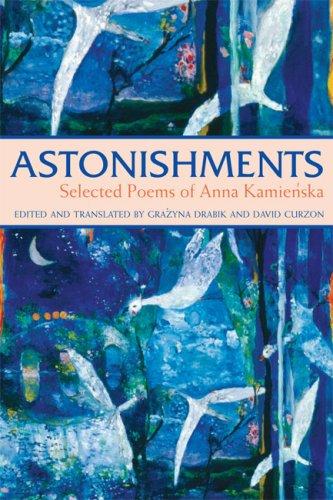 Astonishments: Selected Poems of Anna Kamienska - paperback edition, Anna Kamienska