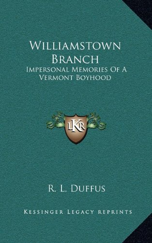 Williamstown Branch: Impersonal Memories of a Vermont Boyhood