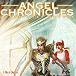 Angel Chronicles: Undercover Angels | Elliot Dylan