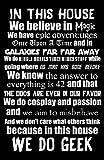 Geek Details Black In This House We Do Geek 11 X 17 Art Print Poster