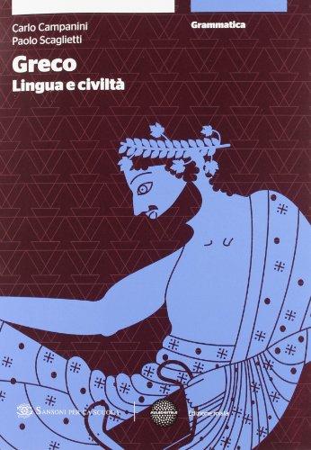 Greco: lingua e civiltà. Grammatica. Con espansione online. Per le Scuole superiori