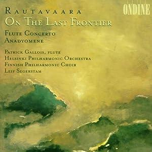Rautavaara:  Flute Concerto, O