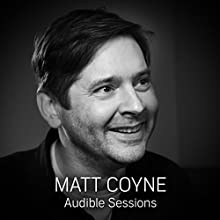 Matt Coyne: Audible Sessions: FREE Exclusive Interview Discours Auteur(s) : Robin Morgan Narrateur(s) : Matt Coyne
