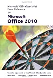 img - for Microsoft Certified Application Specialist Exam Reference for Microsoft Office 2010 book / textbook / text book
