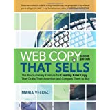 Web Copy That Sells: The Revolutionary Formula for Creating Killer Copy That Grabs Their Attention and Compels Them to Buyby Maria Veloso