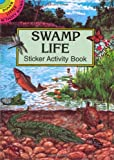 Swamp Life Sticker Activity Book (Dover Little Activity Books) (0486298477) by Steven James Petruccio