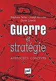 Guerre et strat�gie: Approches, concepts