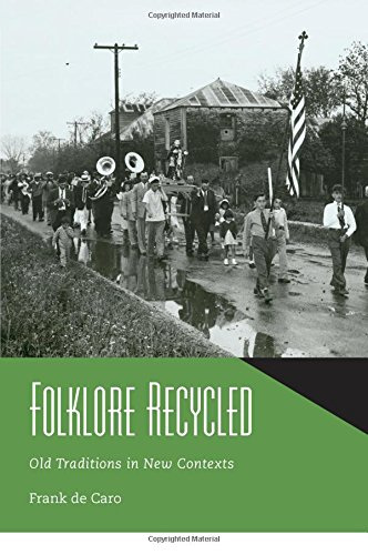 Folklore Recycled: Old Traditions in New Contexts