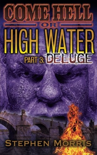Come Hell or High Water, Part 3: Deluge: Volume 3