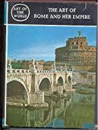 The Art of Rome and Her Empire. (Art of the…