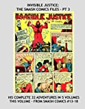 img - for Invisible Justice: The Smash Comics Files - Pt 3: The Amazing Tales of the Invisible Hood - This Volume: Smash Comics Issues #13-18 -- All Stories - No Ads book / textbook / text book