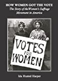 img - for How Women Got the Vote: The Story of the Women's Suffrage Movement in America (Annotated) book / textbook / text book