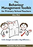 Alex Moir The Behaviour Management Toolkit: for Primary School Teachers (Management in Education)