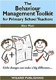Alex Moir The Behaviour Management Toolkit: for Primary School Teachers (Management in Education)