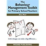 The Behaviour Management Toolkit: for Primary School Teachers (Management in Education)by Alex Moir