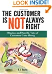 The Customer Is Not Always Right: Hil...