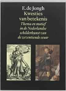Kwesties van betekenis: Thema en motief in de Nederlandse