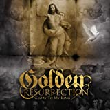 Glory to My King by Golden Resurrection (2010-11-26)