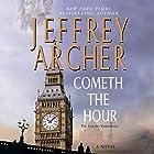 Cometh the Hour Hörbuch von Jeffrey Archer Gesprochen von: Alex Jennings